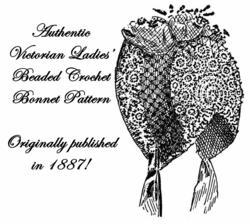 1887 Victorian Beaded Bonnet Crochet Pattern DIY Historical Village Reenactmen
