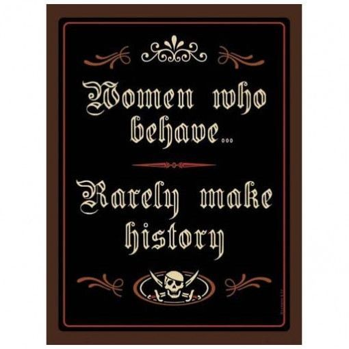 Women Who Behave-Humor Metal Sign