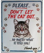 Don't Let The Cat Out...  Metal Sign - $16.95