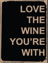 Love the Wine Yoou're With Grapes Alcohol Vintage Retro Classic Metal Sign - $23.95