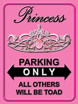 Princess Parking Only Royalty Feminine Ladies Home Decor Metal Sign - $15.95