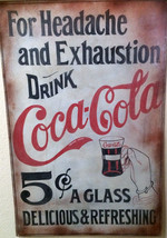 "Coca-Cola ""For Headache and Exhaustion-Drink Coca-Cola"" Advertising Sign - $995.00"