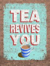 Tea Revives You Coffee Cafe Lounge Tea Shop Restaurant Metal Sign - $23.95