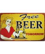 Free Beer Tomorrow Metal Sign - $19.95