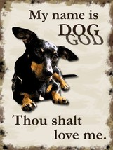 My Name is Dog God Animal Humor Pet Metal Sign - $18.95