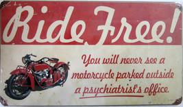 Ride Free Metal Sign - $12.95