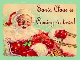 Santa Claus is Coming Christmas Holiday Jolly Snow Winter Music Metal Sign - $16.95