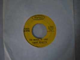 45 RPM Record Tammy Wynette Til I Get It Right/The Bridge Of Love - $2.25