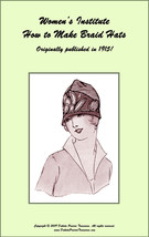 1915 Millinery Book Titanic WWI Make Braid Hats Making Hats DIY Milliner Guide - $13.69