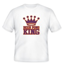 Beer Pong King T Shirt S M L XL 2XL 3XL 4XL 5XL - $16.99 - $19.99