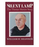 Silent Lamp: The Thomas Merton Story by William H Shannon - $7.00
