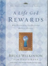 A Life God Rewards:Why Everything You Do Today Matters Forever;Bruce Wil... - $4.97