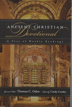 Ancient Christian Devotional:A Year of Weekly Readings by Thomas C. Oden... - $14.99
