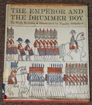 The Emperor and The Drummer Boy Ruth Robbins and Nicolas Sidjakov 1962 - $1.50