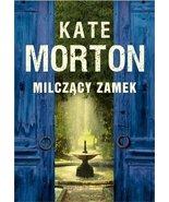 Milczacy zamek (Polska wersja jezykowa) [Paperback] by Kate Morton - $29.39