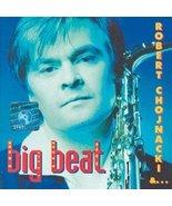 Robert Chojnacki - Big Beat [Audio CD] Robert Chojnacki - $19.59