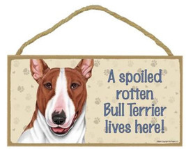 "Spoiled Rotten Bull Terrier Lives Here Sign Plaque 10"" x 5""  Brown White... - $9.46"