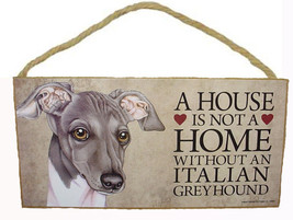 House is Not Home without a Italian Greyhound W... - $9.46