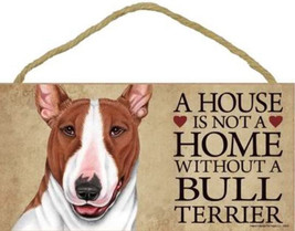 "House is Not a Home without a Bull Terrier Sign Plaque dog 10""x 5""  brow... - $9.46"