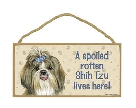 "Spoiled Rotten Shih Tzu with bow Lives Here Sign Plaque Dog 10"" x 5"" sign - $9.46"