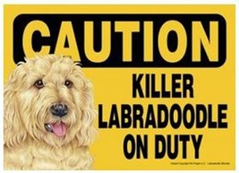 "Funny Dog Sign Caution Killer LABRADOODLE GOLDEN On Duty 5"" x 7"" - $4.95"