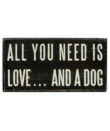 "All You Need is Love ... and a Dog Box Sign Primitives by Kathy  5"" x 2.50"" - $10.18"