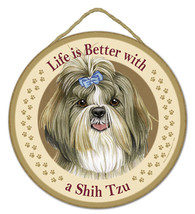 Life is Better with a Shih Tzu Sign Plaque Dog ... - $13.98