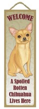 "Spoiled Rotten Chihuahua Lives Here Sign 5"" x 15"" Plaque Gift pet dog - $13.98"