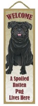 """Spoiled Rotten Pug Black Lives Here Sign 5"""" x 15"""" Plaque Gift pet dog - $13.98"""