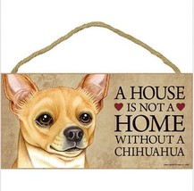 "House is Not a Home without a Chihuahua Wood Sign Plaque Dog 10"" x 5"" tan - $9.46"