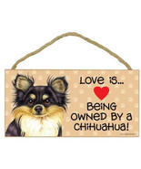 Love Being Owned by Chihuahua Wood Sign Plaque dog long - $9.46