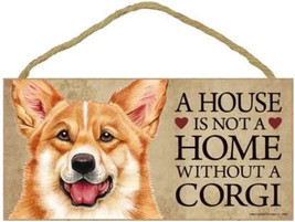 "House is Not a Home without a Corgi  Sign Plaque Dog 10"" x 5"" - $9.46"