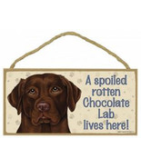"Spoiled Rotten Chocolate Lab Lives Here Sign Plaque Dog  10"" x 5""  Pet Gift - $9.46"