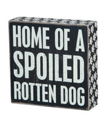 "Home of a Spoiled Rotten Dog Box Sign Primitives by Kathy 6"" x 6"" - $13.09"