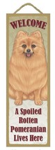 "Spoiled Rotten Pomeranian Lives Here Sign 5"" x 15"" Plaque Gift pet dog - $13.98"