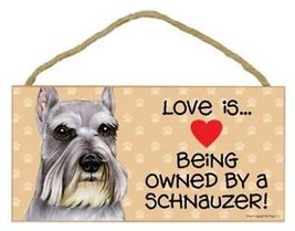Love Being Owned Schnauzer Wood Sign Plaque dog - $9.46