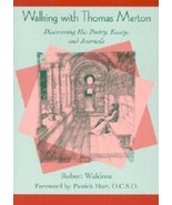 Walking with Thomas Merton: Discovering His Poetry, Essays, and Journals... - $5.99