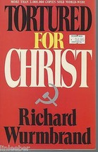 Tortured for Christ by Richard Wurmbrand;1987 PB;14 years in Communist P... - $4.95