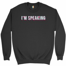 I'm Speaking Sweatshirt Kamala Harris Funny Vice Presidential Debate Cre... - $20.73+