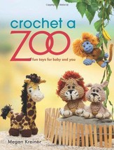 Crochet a Zoo Fun Toys for Baby & You, Megan Kreiner Crochet Pattern Boo... - $18.69