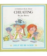 A Children's Book About: Cheating (Help Me Be Good) [Hardcover] by Joy B... - $5.35