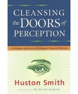 Cleansing the Doors of Perception: The Religious Significance of Entheog... - $20.95