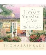 The Home You Made For Me celebrating A Mother's Love by Kinka - $11.99