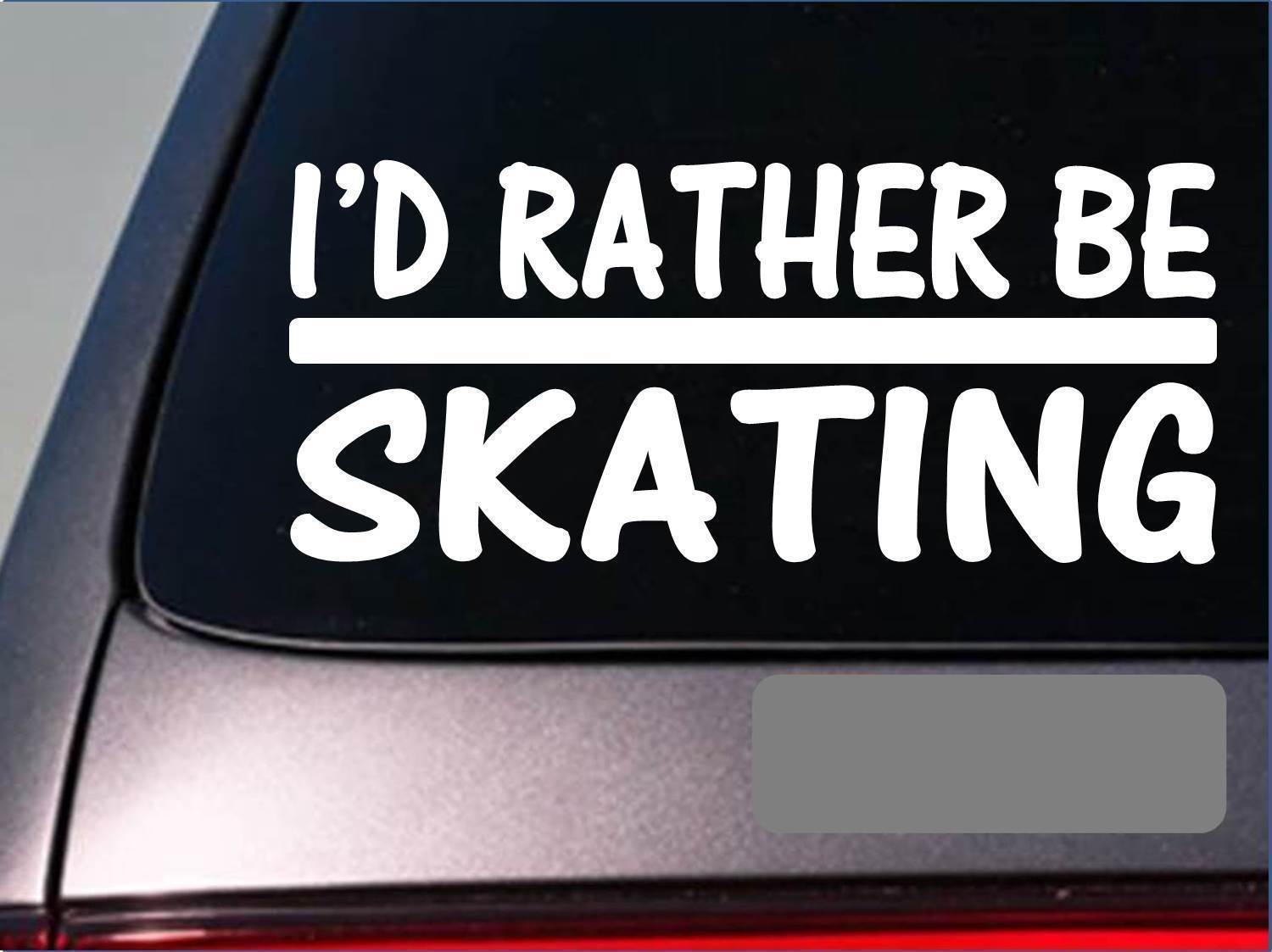 I'd Rather be skating *H758* 8 inch Sticker decal trucks wheel skateboard