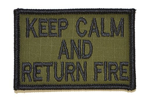 Keep Calm and Return Fire 2x3 Military Patch / Morale Patch (Olive Drab / OD)