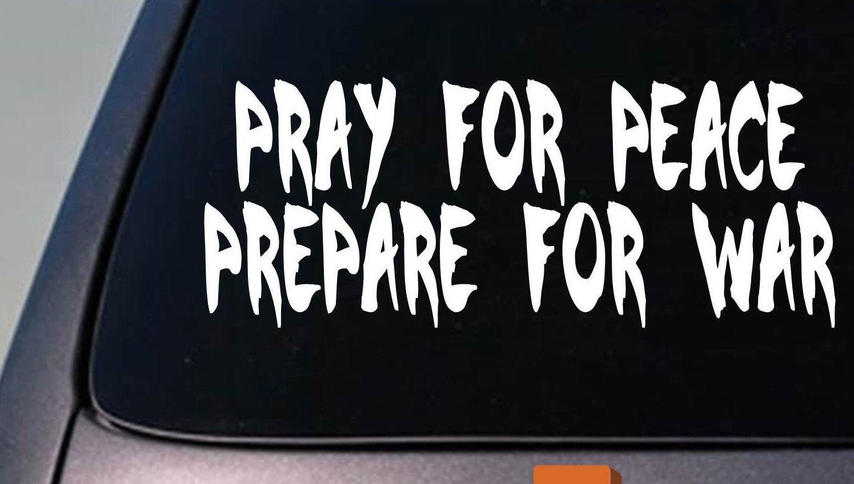 "PRAY FOR PEACE PREPARE FOR WAR 2A 2A decal sticker 2A VINYL decal sticker 6"""