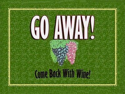 Go Awat Come Back with Wine Alcohol Merlot Chardonay Liquor Spirits Metal Sign