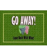 Go Awat Come Back with Wine Alcohol Merlot Chardonay Liquor Spirits Meta... - $23.95
