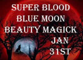 DISCOUNTS TO $104 JAN 31 SUPER BLOOD BLUE MOON 2 BEAUTY BLESSINGS HIGH MAGICK  - $52.00