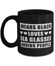 Sea Glasses Collector Coffee Mug - Wears Black Avoids People - Funny 11 oz  - $15.95